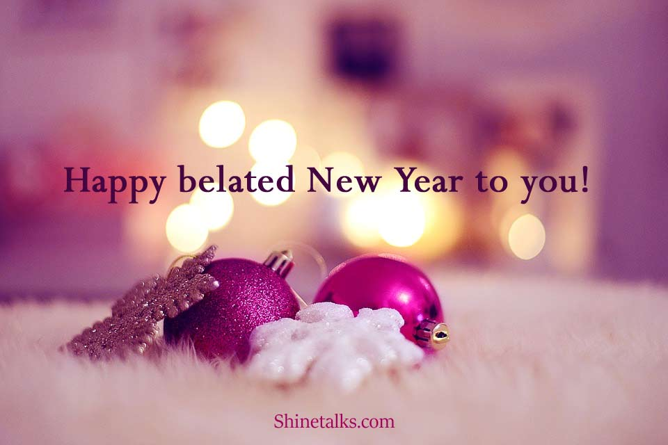 belated happy new year wishes and greetings with belated new year images