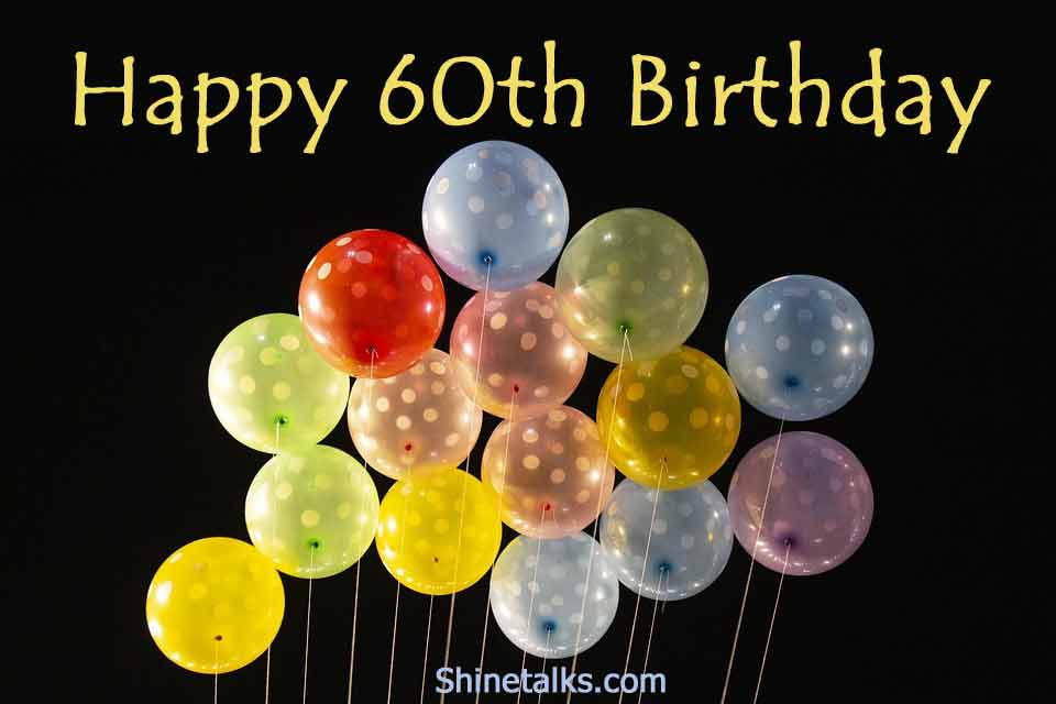 60th birthday balloons wishes