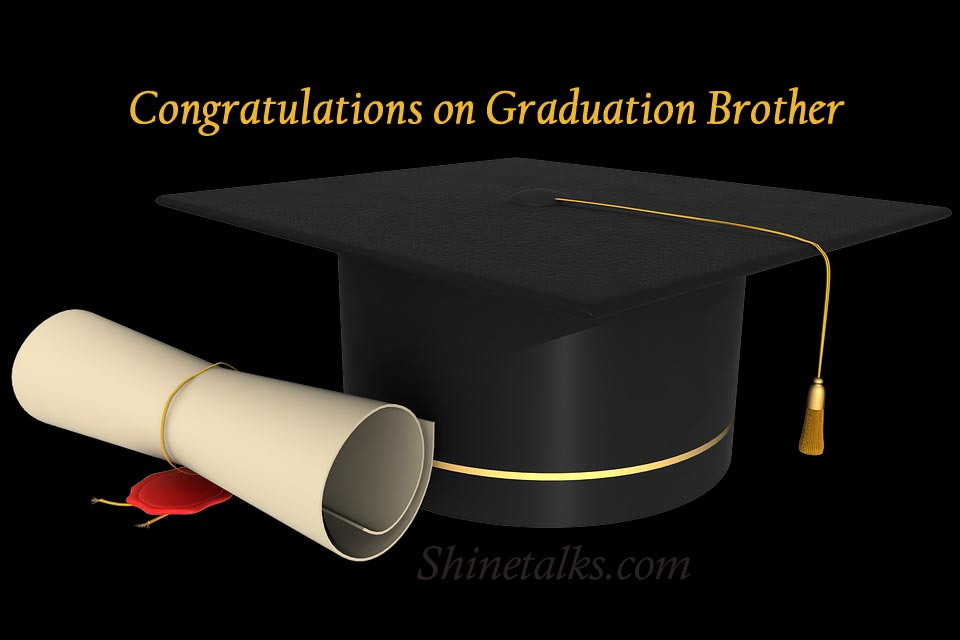 Graduation congratulation Wishes and Messages for Brother