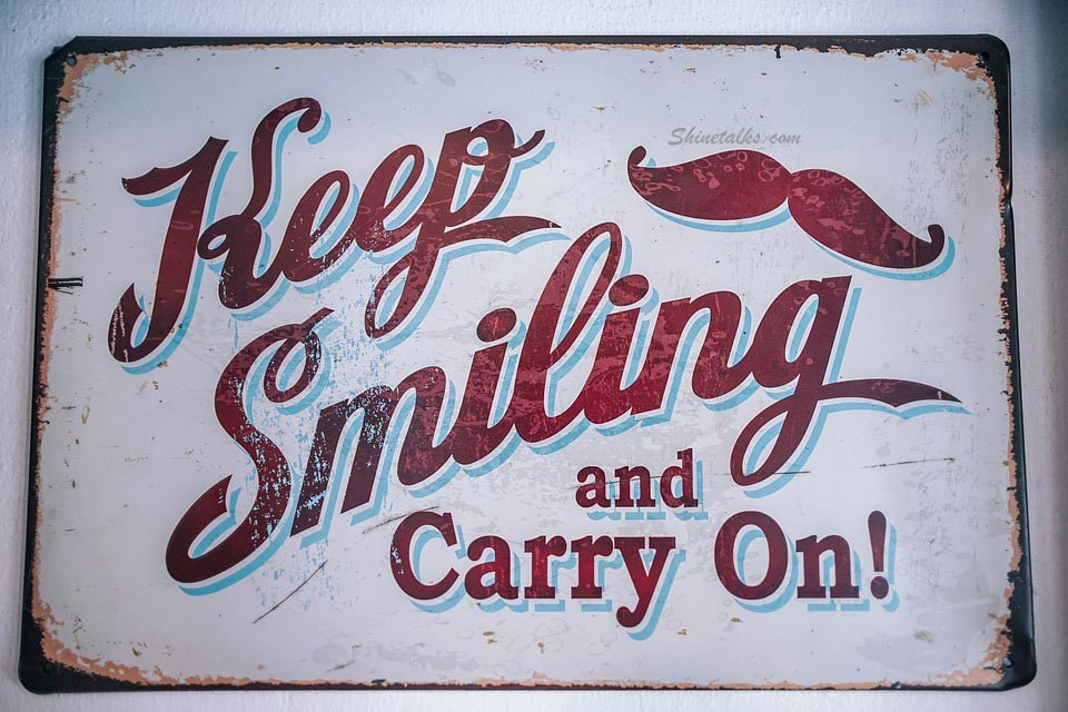 keep smiling and carry on quotes