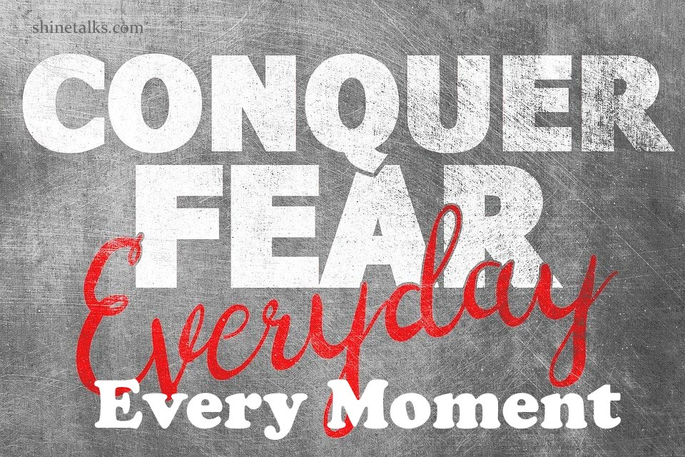 conquer your fear quotes